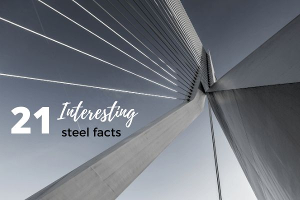 21 Interesting facts about steel