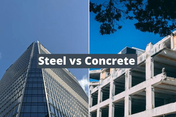 Steel vs Concrete: Which is a better choice?