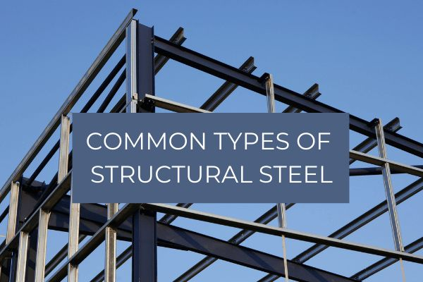 Common types of structural steel